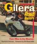 Gilera Road Racers from Milan to the Mountain